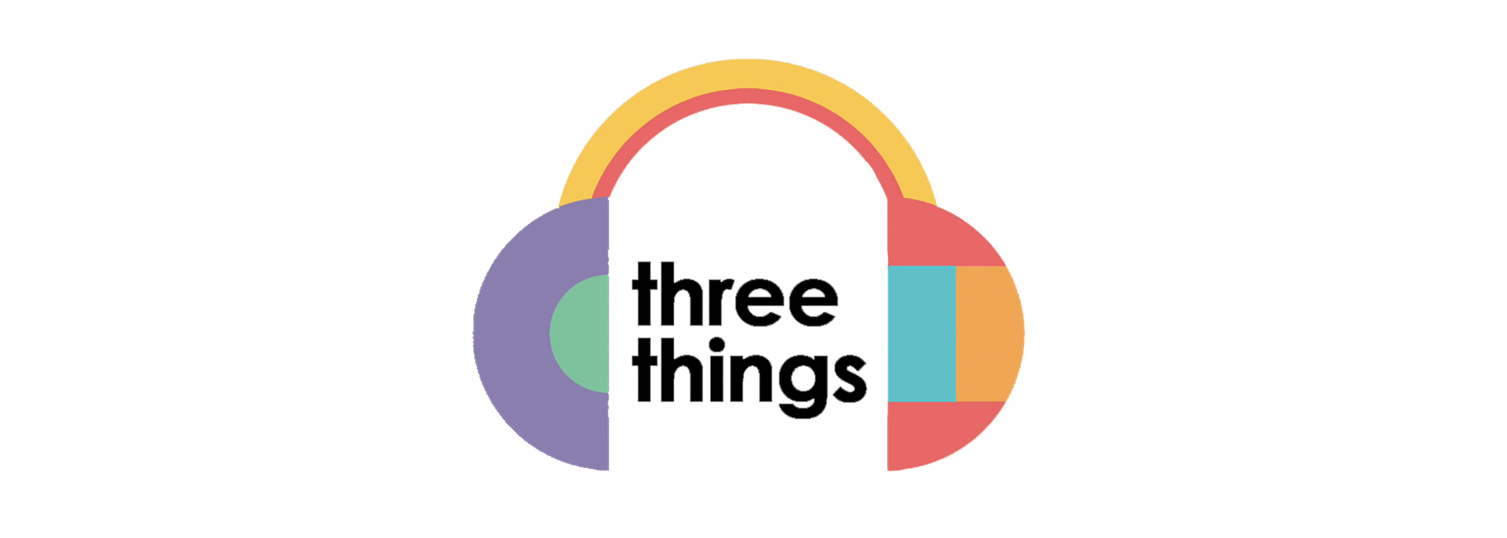 Three things text with a headphones shape around it